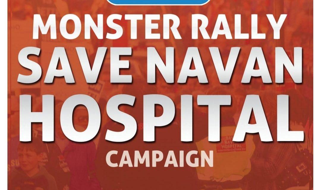 Monster Rally 'SAVE NAVAN HOSPITAL'